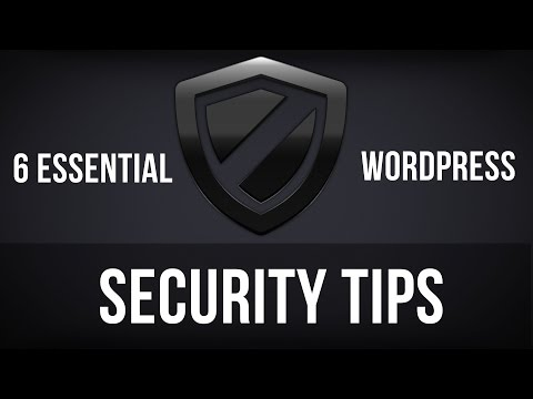 WordPress Security - 6 Essential Tips to Keep Your WordPress Installation Secure