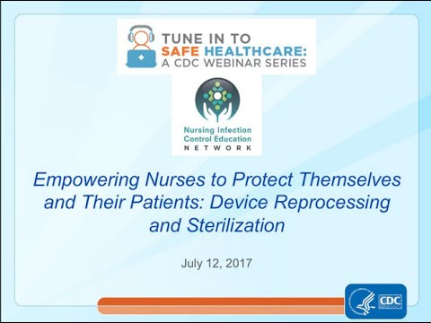 Empowering Nurses to Protect Themselves and Their Patients: Device Reprocessing and Sterilization