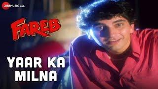 Yaar Ka Milna | Fareb | Faraaz Khan | Abhijeet Bhattacharya & Udit Narayan | Jatin-Lalit