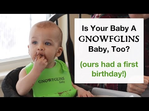 Is Your Baby A GNOWFGLINS Baby, Too? (ours just had a first birthday!)