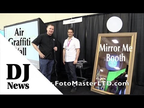 FotoMaster Mirror Me Booth and Air Graffiti Wall: By John Young of the Disc Jockey News