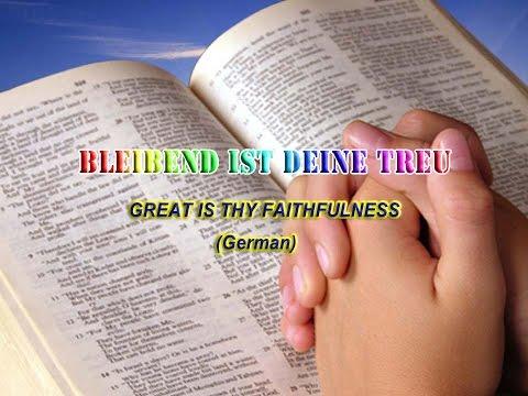 Bleibend ist deine Treu (Great is Thy Faithfulness - German)