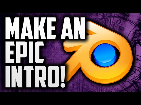 How To Make An Intro With Blender For Free! Blender Intro Tutorial! 2017!