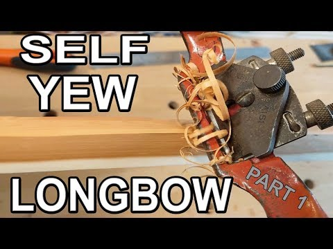How to make a Self Yew English Longbow - Part 1 - roughing out