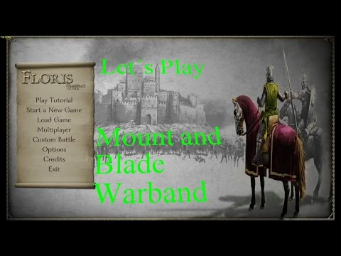 Let's Play Mount and Blade Warband Ep 108 Gaining My Right To Rule