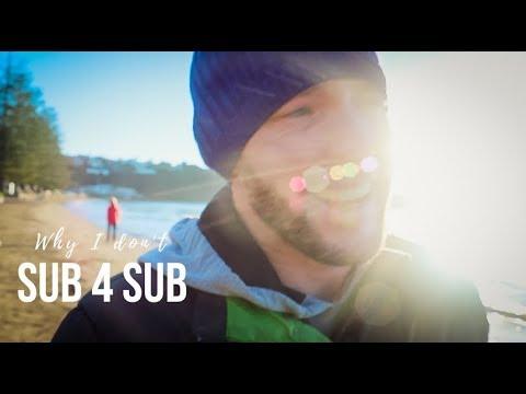 Why I don't Sub 4 Sub