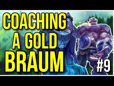 Coaching a Gold Braum | Coaching Lesson #9 - League of Legends