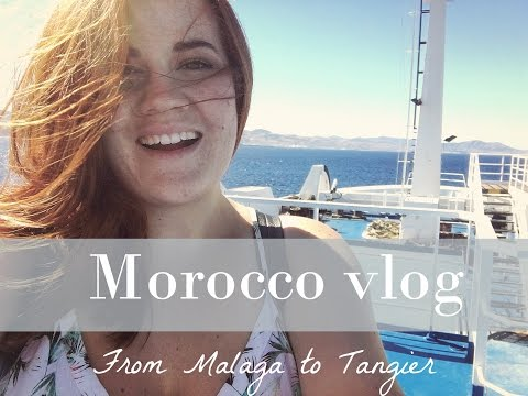 Morocco vlog: from Malaga to Tangier