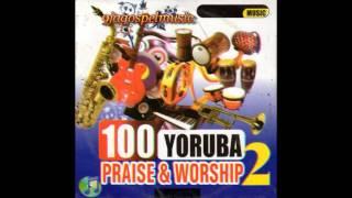 100 Yoruba Praise & Worship Part 2