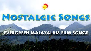 Nostalgic Songs , Evergreen Malayalam Film Songs