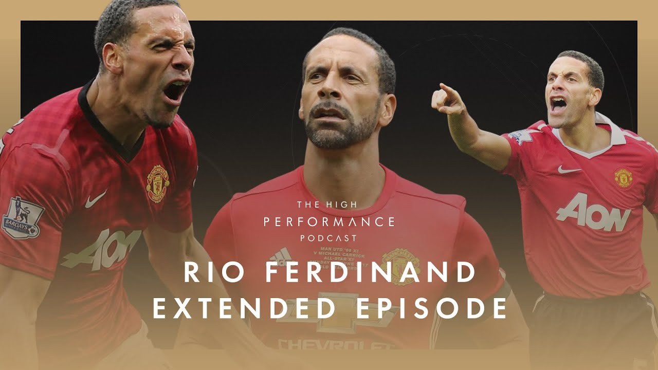 Rio Ferdinand on what it was really like in the Man Utd dressing room   High Performance Podcast