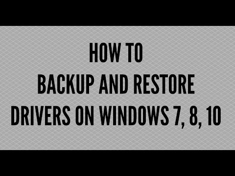 HOW TO BACKUP AND RESTORE DRIVERS ON WINDOWS 7, 8, 10
