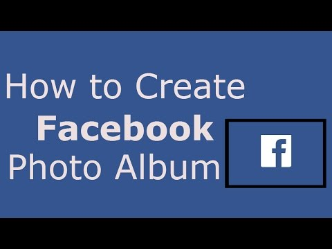 How to Create Facebook Photo Album | How to Create Photo Album On Facebook