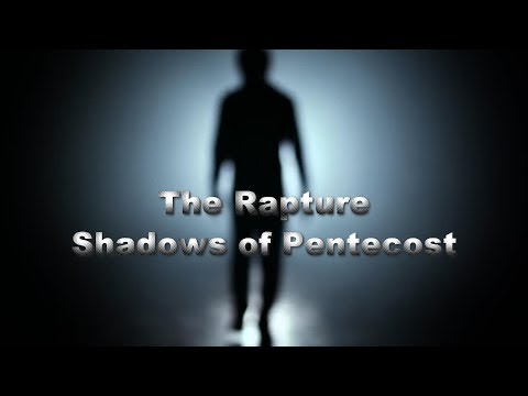 The Rapture - Shadows of Pentecost