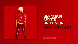 Unknown Mortal Orchestra - American Guilt (Official Audio)