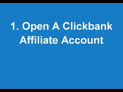 1. How To Open A Clickbank Affiliate Account