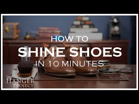 How To Shine Shoes in 10 Minutes - Hanger Project