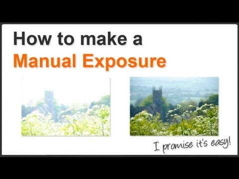 Photography Tips - Manual Exposure