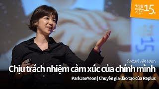 Chịu trách nhiệm cảm xúc của chính mình | ParkJaeYeon | Chuyên gia đào tạo của Replus