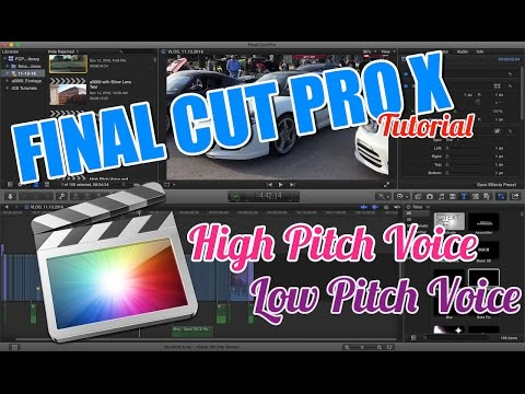 Final Cut Pro X Tutorial - High Pitch Voice and Low Pitch Voice