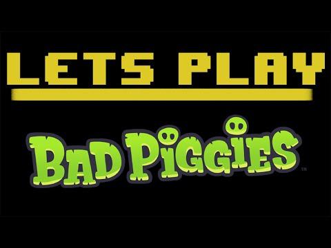 Lets Play... Bad Piggies