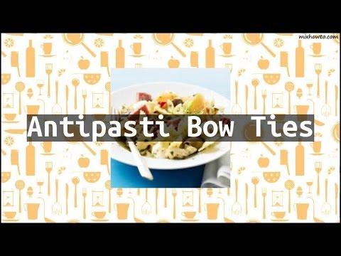 Recipe Antipasti Bow Ties