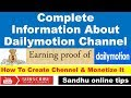 Complete Information About Dailymotion Account, How To Create Channel, Monetization & Earning Proof