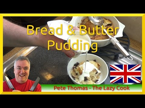 How to Cook British Bread and Butter Pudding