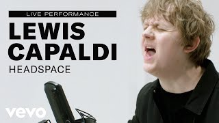 "Lewis Capaldi - ""Headspace"" Live Performance | Vevo"