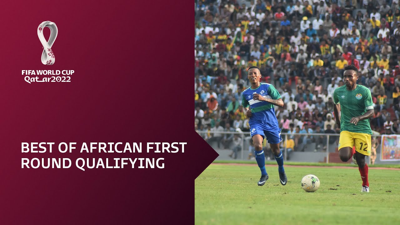 FIFA World Cup Qatar 2022 qualifiers   Best of African First Round