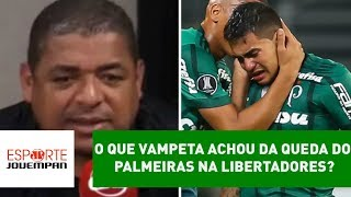 O que Vampeta achou da queda do Palmeiras na Libertadores?