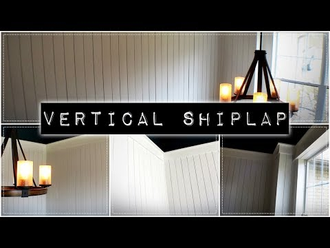 How To Install Vertical Shiplap / Wainscoting
