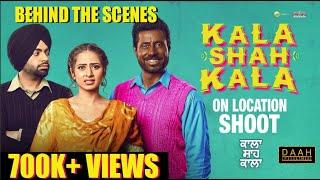 Kala Shah Kala Trailer | On Location Shoot | Binnu, Sargun, Jordan & Karamjit Anmol | DAAH Films