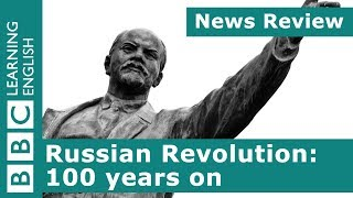 News Review: Russian Revolution: 100 years on