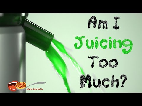 Am I Juicing Too Much?