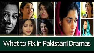 What to fix in Pakistani Dramas