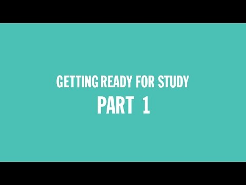 Getting ready for study Part 1