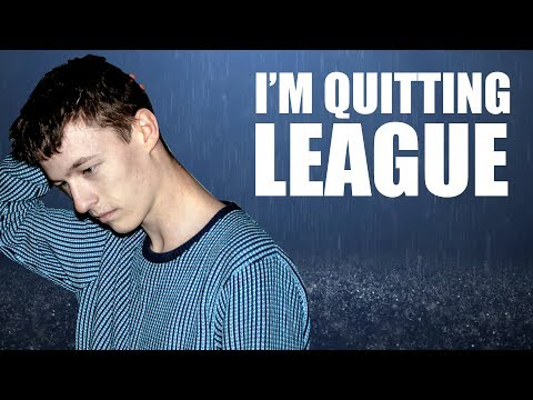 Why I Quit LEAGUE OF LEGENDS....