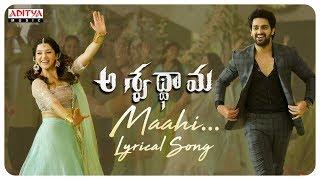 Maahi Lyrical Song    Aswathama Movie   Naga Shaurya   Mehreen   Sricharan Pakala