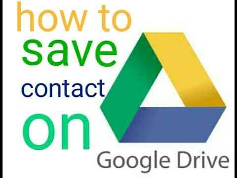 Haw to save contact number on google drive