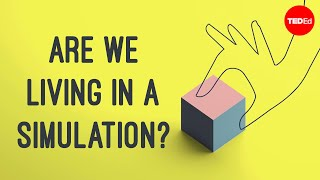 Are we living in a simulation? - Zohreh Davoudi