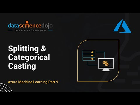 Intro to Azure ML: Splitting & Categorical Casting