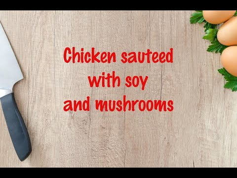 How to cook - Chicken sauteed with soy and mushrooms