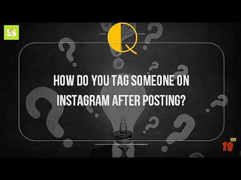 How Do You Tag Some one On Instagram After Posting?
