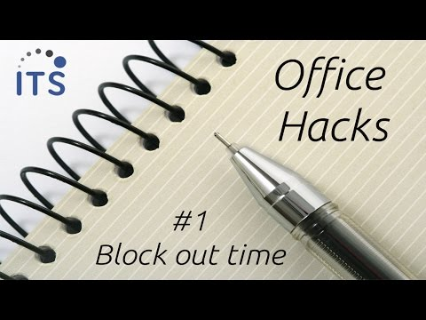 Time Management Tips - Block out your time - Office Hack #1
