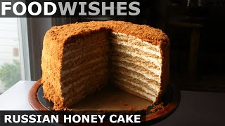 Russian Honey Cake – Food Wishes