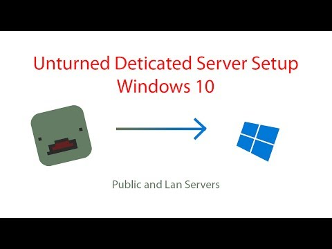 Unturned 3.19.0.0 Server Tutorial Windows 10