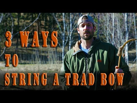 Three ways to string a longbow, recurve, or selfbow without a bow stringer