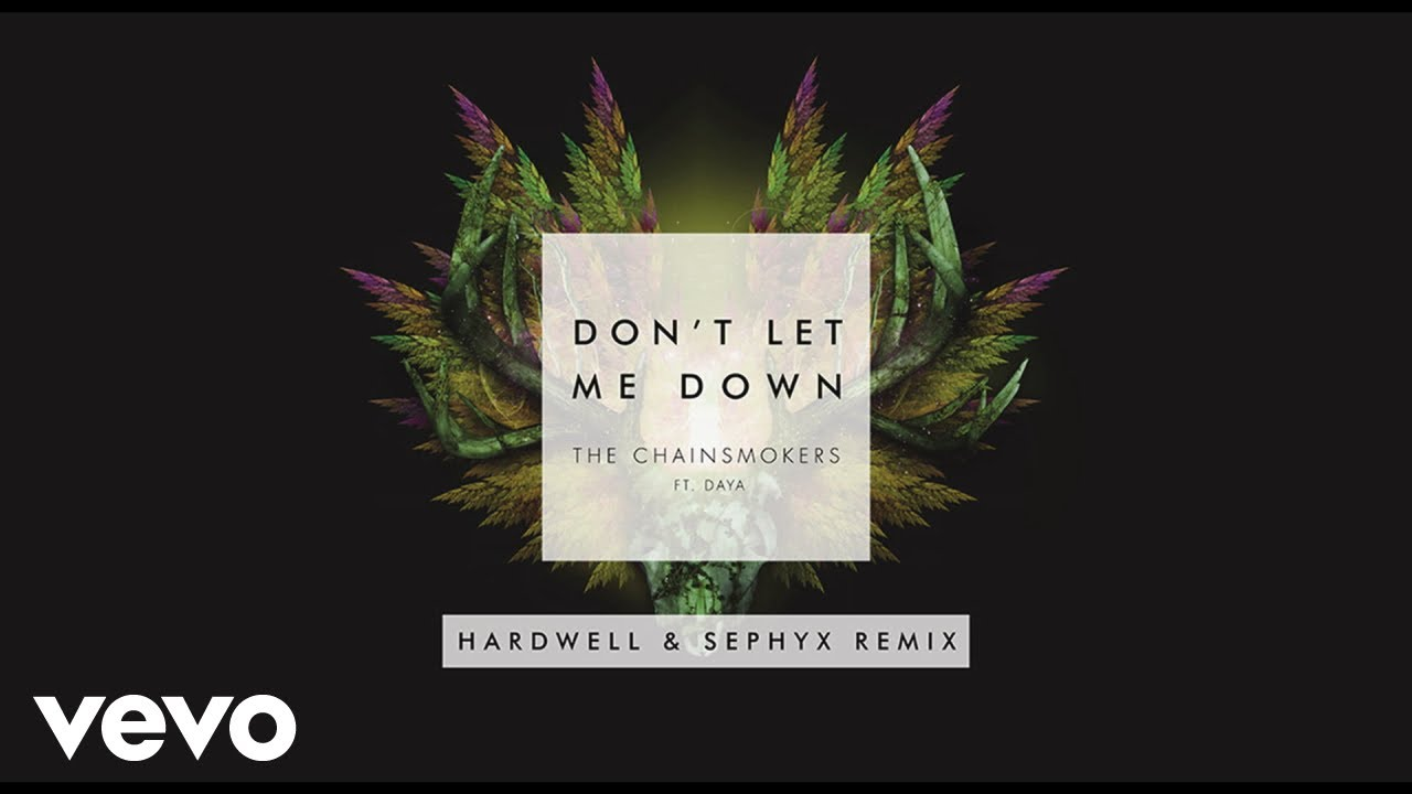 The Chainsmokers - Don't Let Me Down (feat. Daya) [Hardwell & Sephyx Remix]