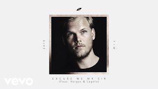 Avicii - Excuse Me Mr Sir (Lyric Video) ft. Vargas & Lagola